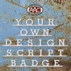 Design your own personalised script badge