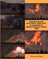 "Split-Bus in 1978's movie ""Killer Fish"" (on Mystery Science Theatre 3000)"
