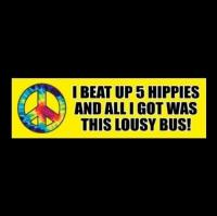 Decal - I BEAT UP 5 HIPPIES AND ALL I GOT WAS THIS LOUSY BUS