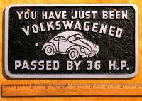 """""""YOU HAVE JUST BEEN VOLKSWAGENED - PASSED BY 36 H.P."""""""